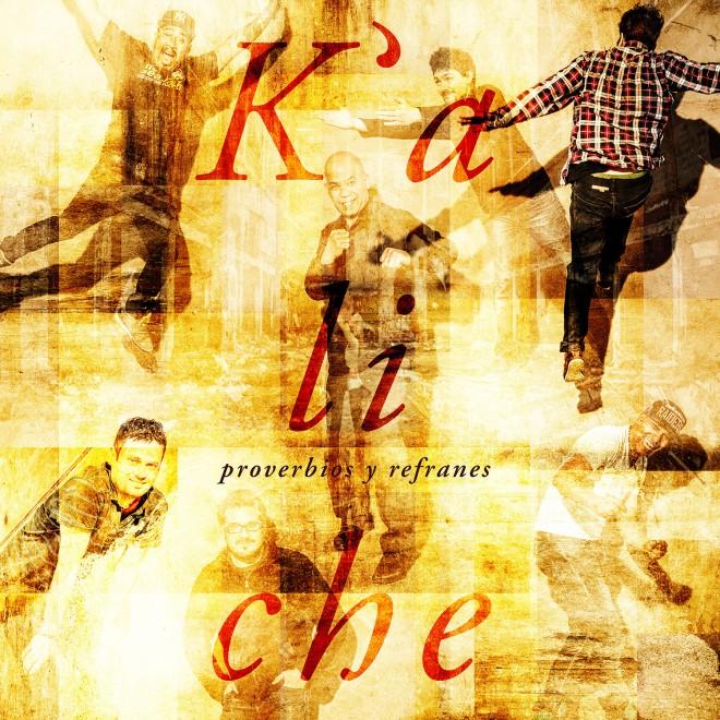 """K'aliche Album Cover Artwork """"Proverbios y Refranes"""""""