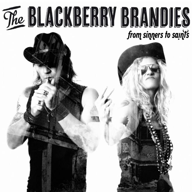 "The Blackberry Brandies ""From Sinners to Saints"""